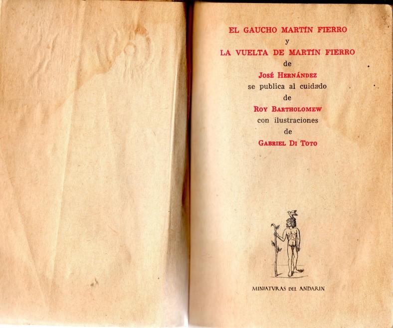 El gaucho Martin Fierro y la vuelta de Martin Fierro.
