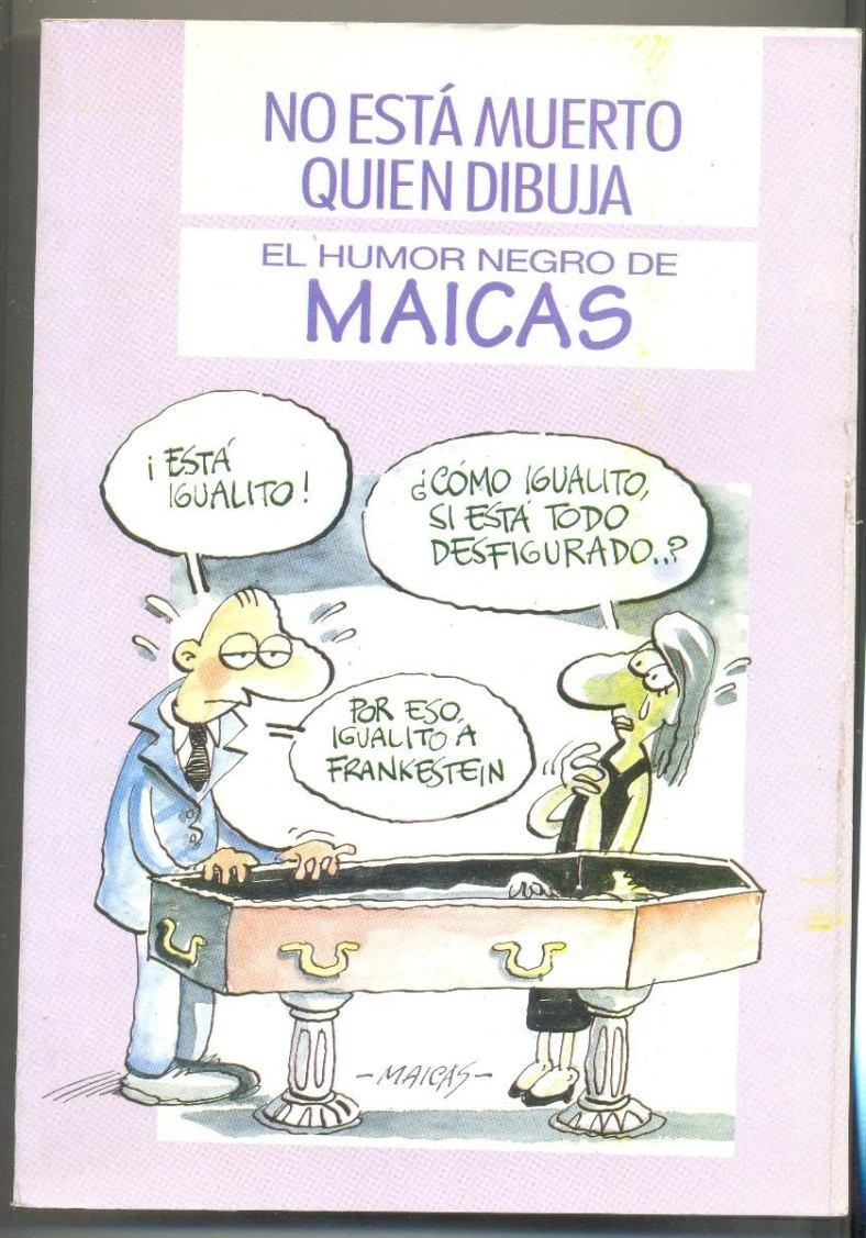 no-esta-muerto-quien-dibuja-humor-negro-de-maicas-D_NQ_NP_13629-MLA3306685074_102012-F.jpg
